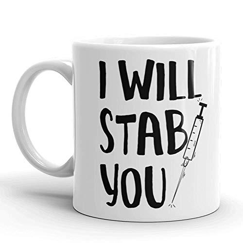 I Will Stab You Funny Coffee Mug, Birthday, Christmas Present for Nurses or Doctors, Graduation Gifts from Nursing School, Nurse Practitioner Gift 11 Oz White Ceramic Mugs Tea Cup