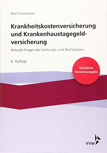Krankheitskostenversicherung und Krankenhaustagegeldversicherung: Aktuelle Fragen der Leistungs- und Rechtspraxis - limitierte Sonderausgabe -