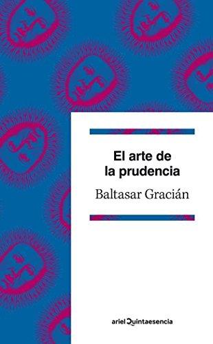 El arte de la prudencia: Edición de Emilio Blanco (Quintaesencia)