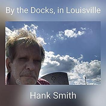 By the Docks, in Louisville