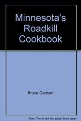 Minnesota's Roadkill Cookbook (Roadkill Cookbooks)