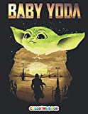 Baby Yoda Coloring Book: +50 The Mandalorian Baby Yoda colouring pages for Kids and Adults, +50 Amazing Grogu Drawings,Awesome Adorable Gift With High Quality Coloring Pages