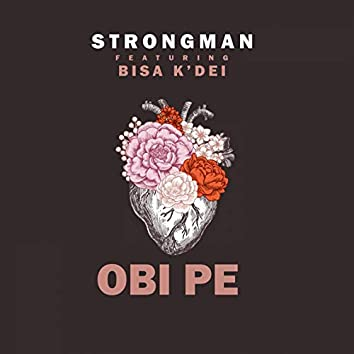 Obi Pe (feat. Bisa Kdei)