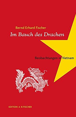 Im Bauch des Drachen: Beobachtungen in Vietnam