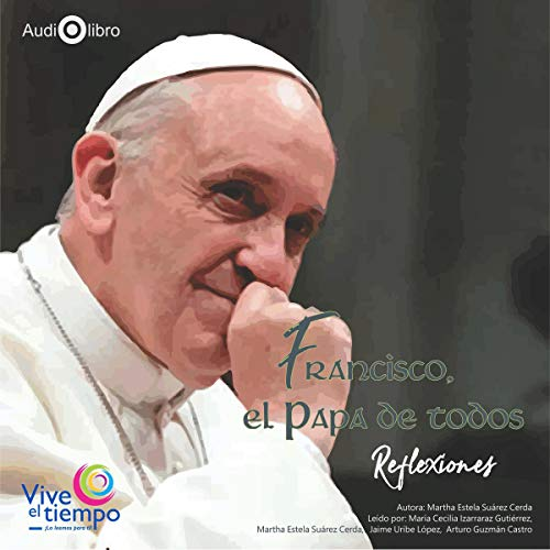 Francisco, el Papa de todos. Reflexiones [Francisco, the Pope of All. Reflections]  By  cover art