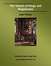 The Tenure of Kings and Magistrates  [EasyRead Super Large 24pt Edition]