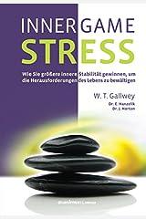 INNER GAME STRESS: Wie Sie größere innere Stabilität gewinnen, um die Herausforderungen des Lebens zu bewältigen Capa dura