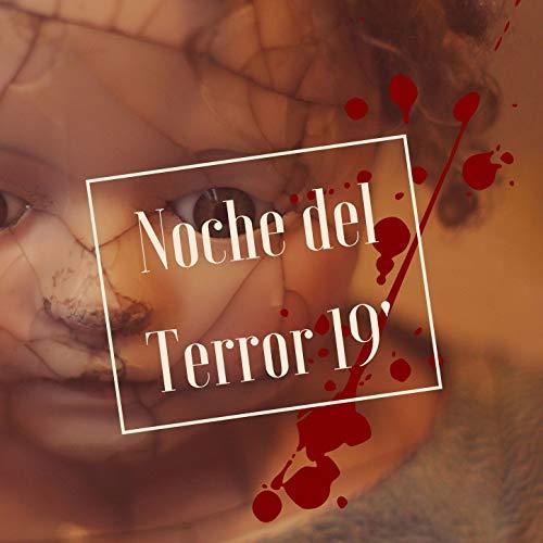 Noche del Terror 19': 20 Canciones con Sonidos de Miedo y Efectos Terroríficos para no Dormir en Halloween