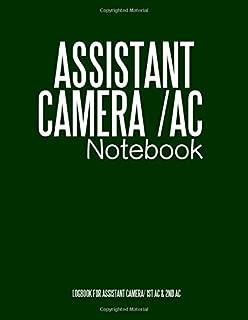 Assistant Camera AC Notebook: Cinema Notebooks for Cinema Artists