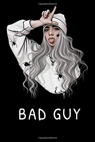 BAD GUY: Cute Billie Eilish Journal, Composition Notebook, Notes, Planner, Organizer, Diary, Fan book, Sketchbook, Sticker Book, For Kids, Boys And Girls (120 Lined Pages)