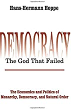 Democracy – The God That Failed (Perspectives on Democratic Practice)