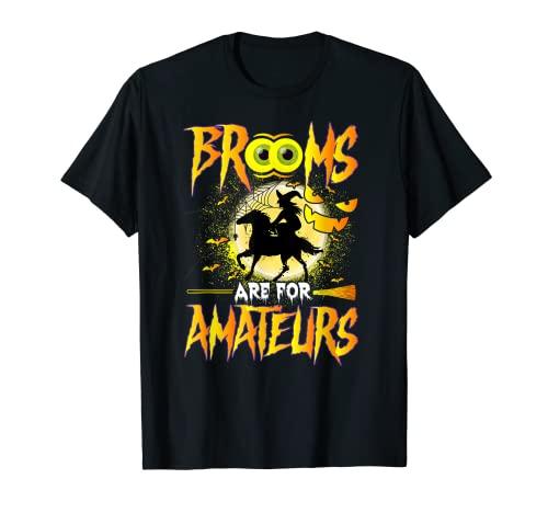 Brooms are for amateurs escoba son para principiantes de bruja. Camiseta
