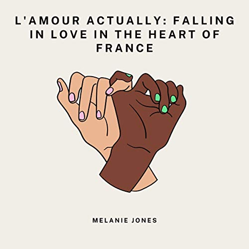 L'Amour Actually: Falling in Love in the Heart of France cover art