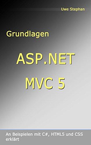 Grundlagen ASP.NET MVC 5: An Beispielen mit C#, HTML5, und CSS erklärt