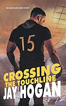 Crossing the Touchline (Auckland Med Book 2) by [Jay Hogan]