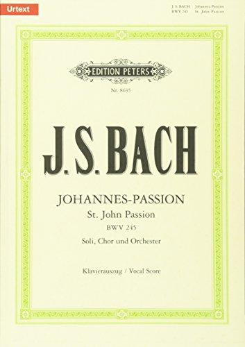 Johannes-Passion: Johannes-Passion für Solostimmen, Chor und Orchester BWV 245, Klavierauszug (Grüne Reihe Edition Peters)