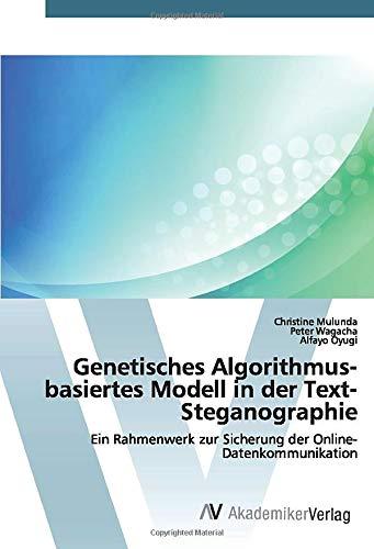 Genetisches Algorithmus-basiertes Modell in der Text-Steganographie: Ein Rahmenwerk zur Sicherung der Online-Datenkommunikation