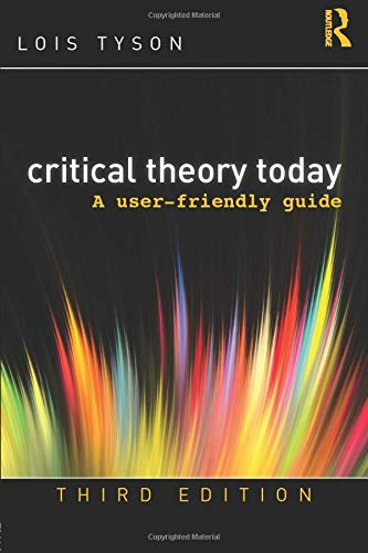 Download Critical Theory Today: A User-Friendly Guide 0415506751