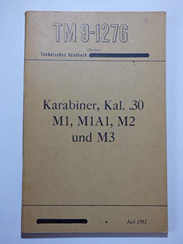 TM 9-1276 Karabiner, Kal. .30 M1, M1A1, M2 und M3. Technisches Handbuch