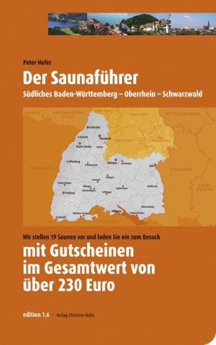 Der Saunaführer: Saunaführer mit Gutscheinen über 230 Euro Südliches baden-Württemberg-Oberrhein-Schwarzewald