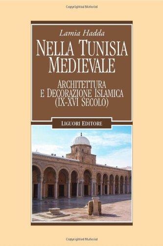 Nella Tunisia medievale. Architettura e decorazione islamica (IX-XVI secolo)