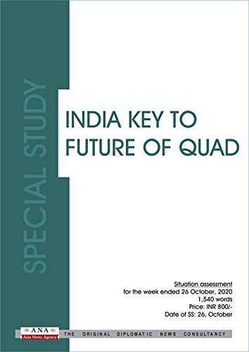 INDIA KEY TO FUTURE OF QUAD: Special Study - 26 October 2020 (English Edition)