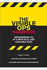 The Visible Ops Handbook: Implementing ITIL in 4 Practical and Auditable Steps Kindle Edition