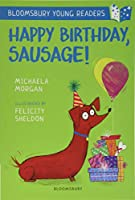 Happy Birthday, Sausage! A Bloomsbury Young Reader: White Book Band (Bloomsbury Young Readers)