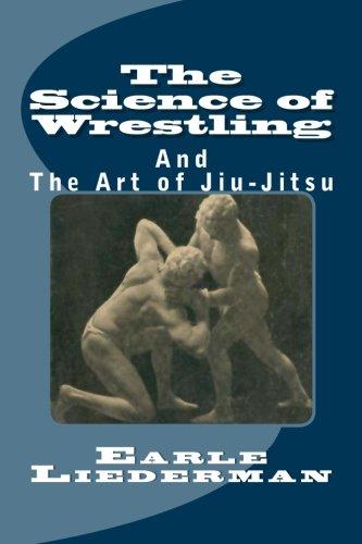 The Science of Wrestling: And The Art of Jiu-Jitsu