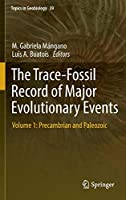 The Trace-Fossil Record of Major Evolutionary Events: Volume 1: Precambrian and Paleozoic (Topics in Geobiology (39))