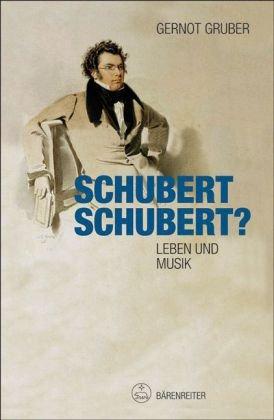 Schubert. Schubert?: Leben und Musik