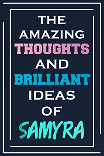 The Amazing Thoughts And Brilliant Ideas Of Samyra: Blank Lined Notebook   Personalized Name Gifts