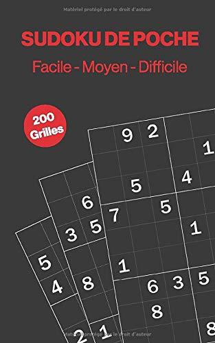 Sudoku de Poche: 200 Grilles de Sudoku Pour Adulte et Adolescent   Niveau Facile - Moyen - Difficile   Jeux de Maths, Logique et Réflexion   Format de Poche
