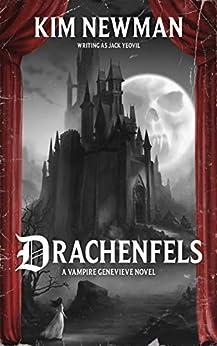 Drachenfels (Vampire Genevieve Book 1) by [Kim Newman]