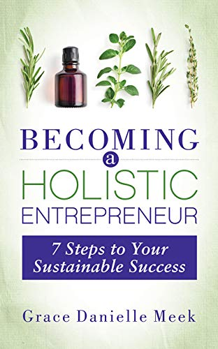 Becoming a Holistic Entrepreneur: 7 Steps to Your Sustainable Success