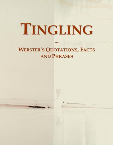 Tingling: Webster's Quotations, Facts and Phrases