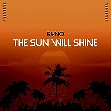 The Sun Will Shine