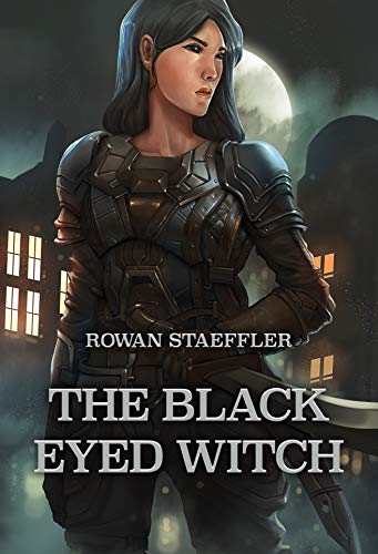 The Black Eyed Witch: A Black Eyed Witch Novel by [Rowan Staeffler]