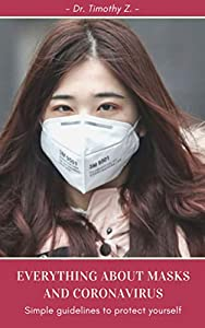 Everything about face MASKS and Coronavirus (Covid-19): Simple guidelines to protect yourself