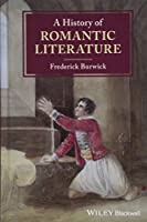 A History of Romantic Literature (Blackwell History of Literature)
