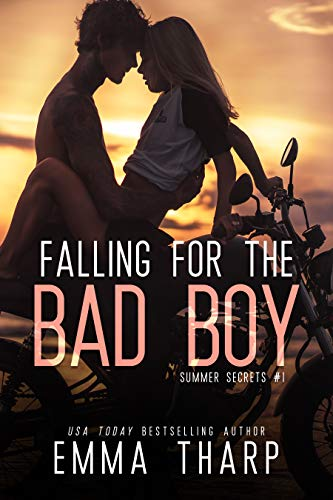 Falling For the Bad Boy: A Steamy Second Chance Summer Romance (Summer Secrets Book 1) by [Emma Tharp]
