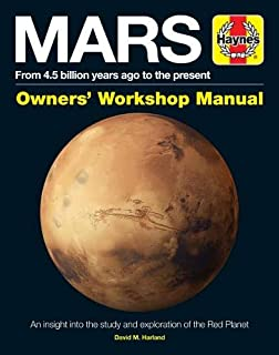Mars Owners' Workshop Manual: From 4.5 billion years ago to the present (Haynes Manuals)