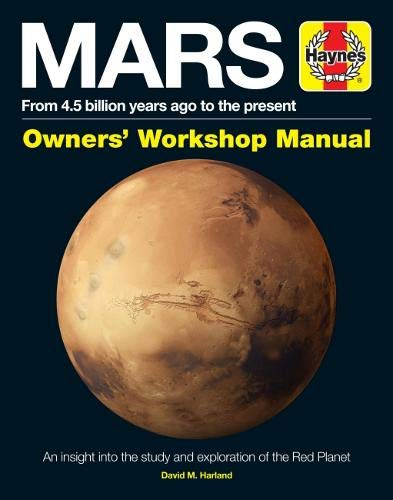 Mars Owners' Workshop Manual: An insight into the study and exploration of the Red Planet (Owners Workshop Manuals)