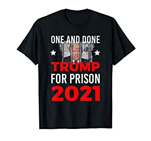 Funny anti trump tee for 2020 election Funny One and Done Impeach trump political tshirt Lightweight, Classic fit, Double-needle sleeve and bottom hem