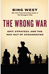 The Wrong War: Grit, Strategy, and the Way Out of Afghanistan Kindle Edition