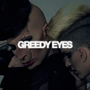 Greedy Eyes (Separately Together) - Remixes, Vol. 2