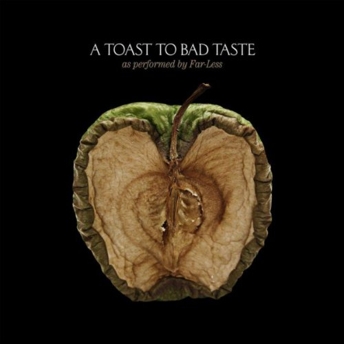 Intro/A Toast To Bad Taste/Far-Less
