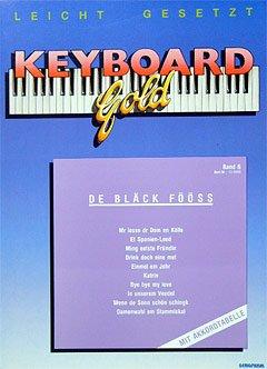KEYBOARD GOLD 6 - arrangiert für Keyboard [Noten / Sheetmusic] Komponist: Blaeck Foeoess
