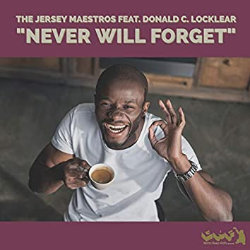 """""""Never Will Forget"""""""