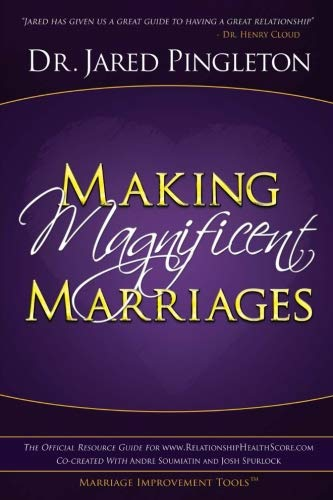 Making Magnificent Marriages: The Official Resources Guide For www.RelationshipHealthScore.com -  Pingleton, Dr. Jared P, Paperback
